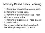 memory based policy learning