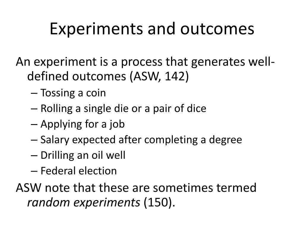 Experiments and outcomes