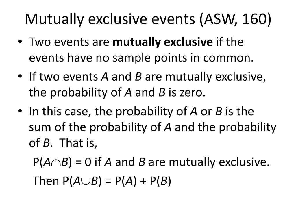 Mutually exclusive events (ASW, 160)