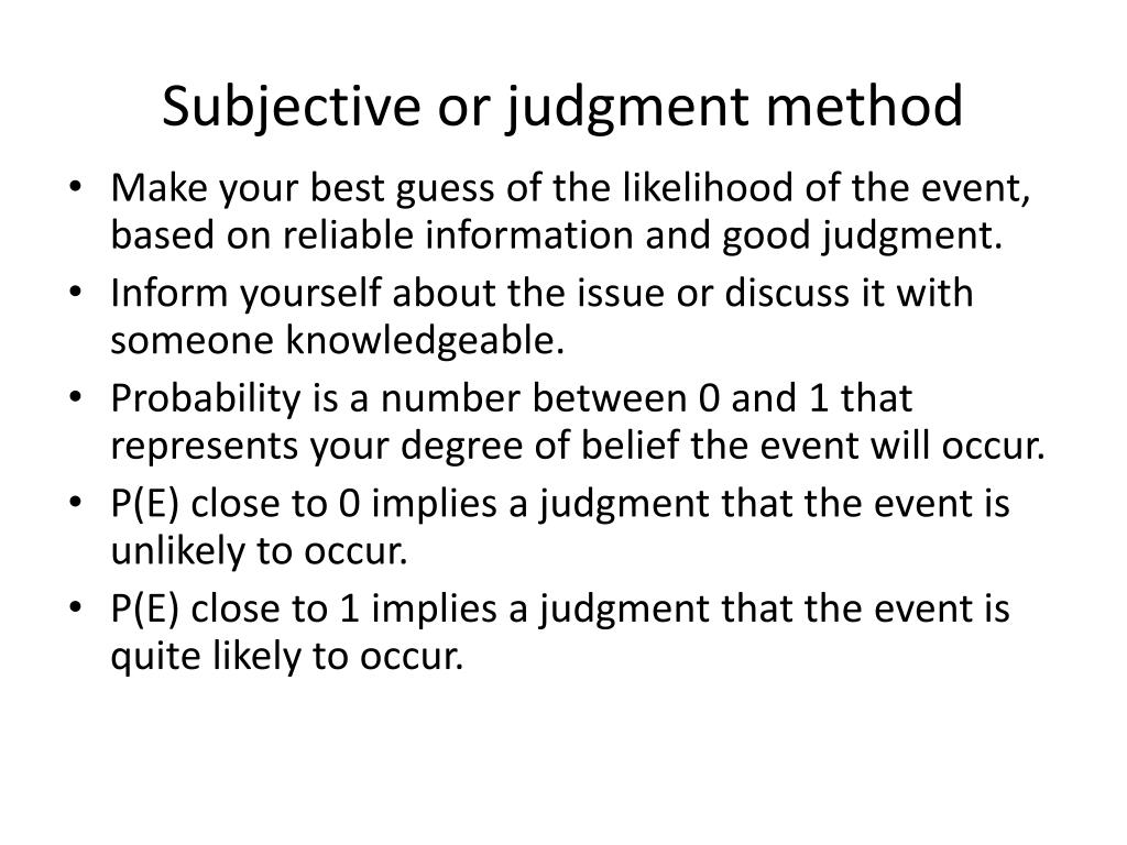 Subjective or judgment method