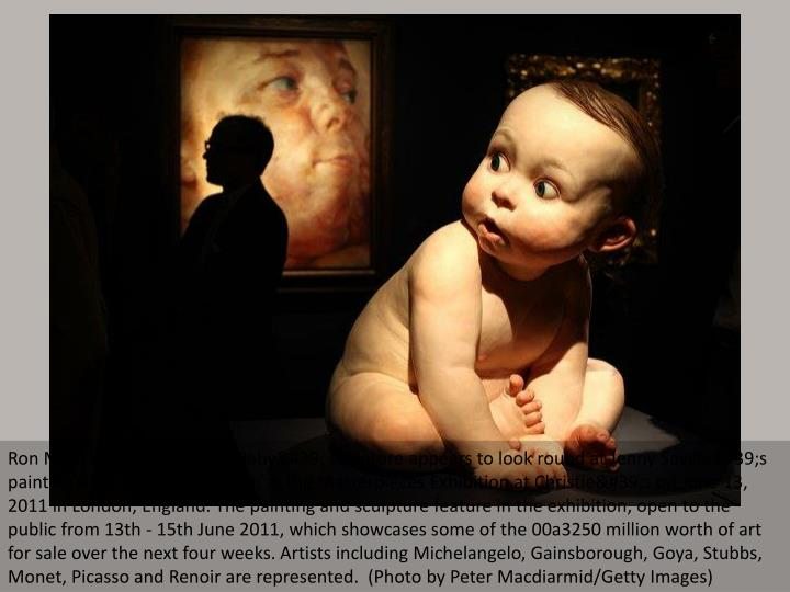 Ron Mueck's 'Big Baby' sculpture appears to look round at Jenny Saville's painting &...