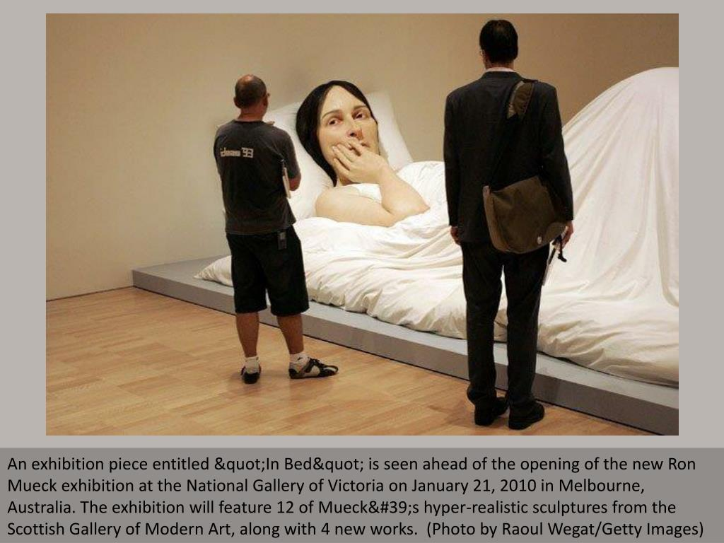 """An exhibition piece entitled """"In Bed"""" is seen ahead of the opening of the new Ron Mueck exhibition at the National Gallery of Victoria on January 21, 2010 in Melbourne, Australia. The exhibition will feature 12 of Mueck's hyper-realistic sculptures from the Scottish Gallery of Modern Art, along with 4 new works.  (Photo by Raoul Wegat/Getty Images)"""