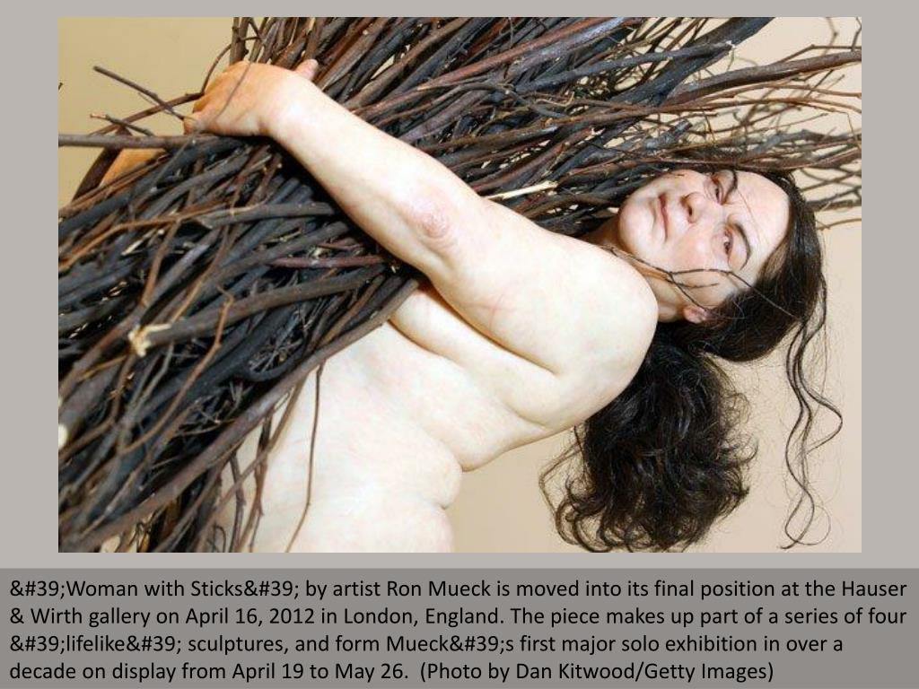 'Woman with Sticks' by artist Ron Mueck is moved into its final position at the Hauser & Wirth gallery on April 16, 2012 in London, England. The piece makes up part of a series of four 'lifelike' sculptures, and form Mueck's first major solo exhibition in over a decade on display from April 19 to May 26.  (Photo by Dan Kitwood/Getty Images)