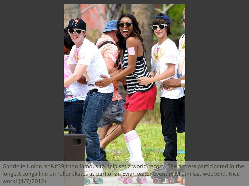 Gabrielle Union isn't too famous to help set a world record. The actress participated in the longest conga line on roller skates as part of an Evian water event in Miami last weekend. Nice work! (4/7/2012)