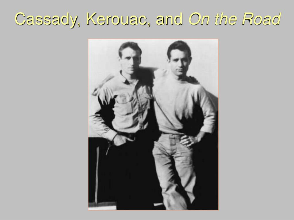 Cassady, Kerouac, and
