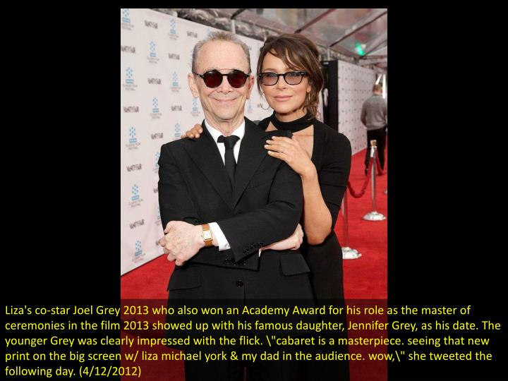 Liza's co-star Joel Grey 2013 who also won an Academy Award for his role as the master of ceremonies...