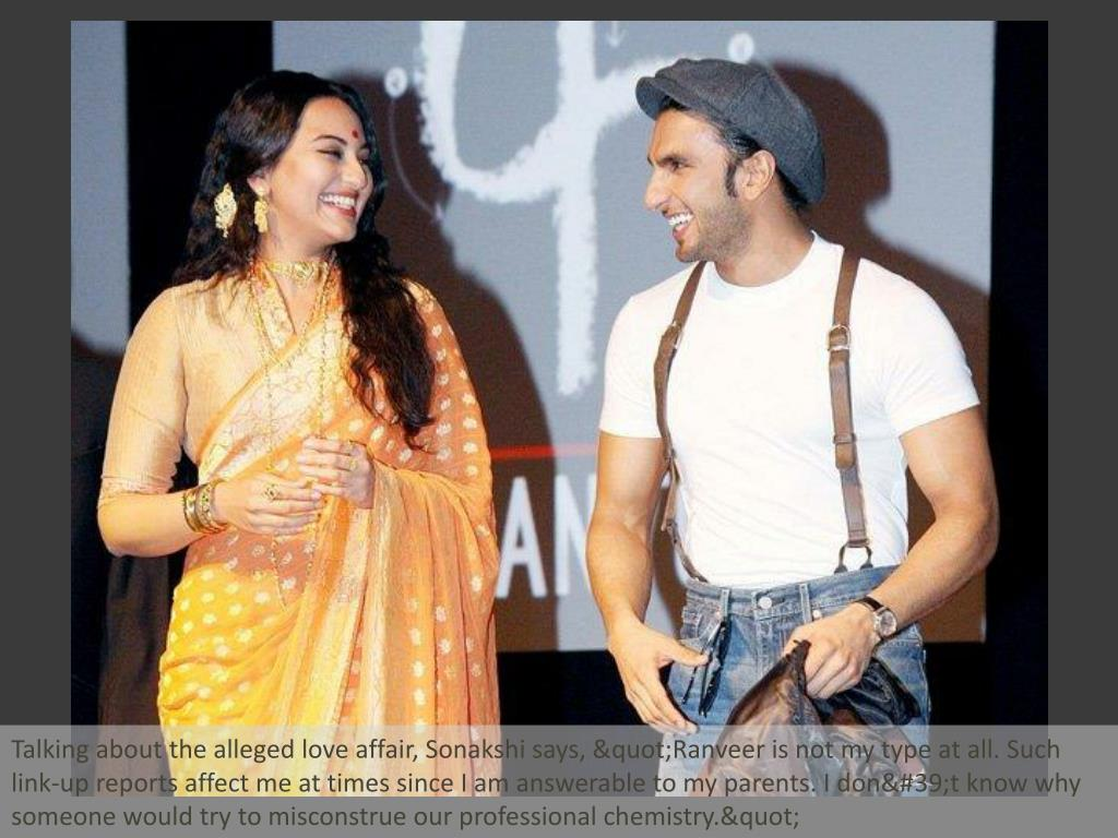 """Talking about the alleged love affair, Sonakshi says, """"Ranveer is not my type at all. Such link-up reports affect me at times since I am answerable to my parents. I don't know why someone would try to misconstrue our professional chemistry."""""""