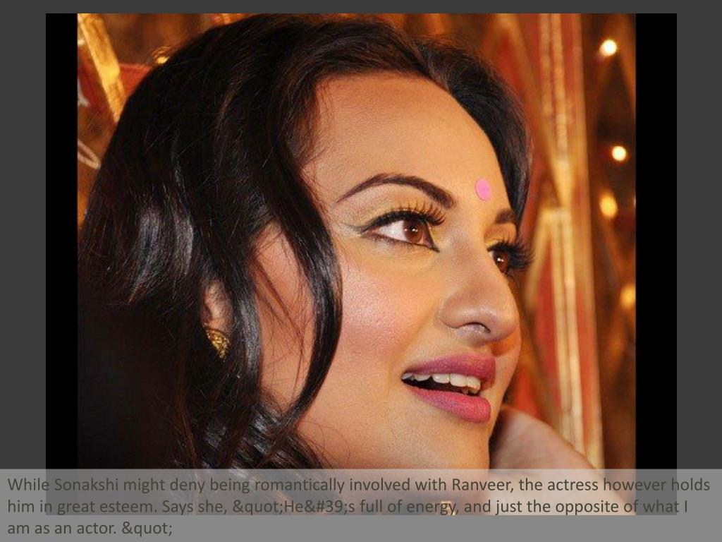 """While Sonakshi might deny being romantically involved with Ranveer, the actress however holds him in great esteem. Says she, """"He's full of energy, and just the opposite of what I am as an actor. """""""