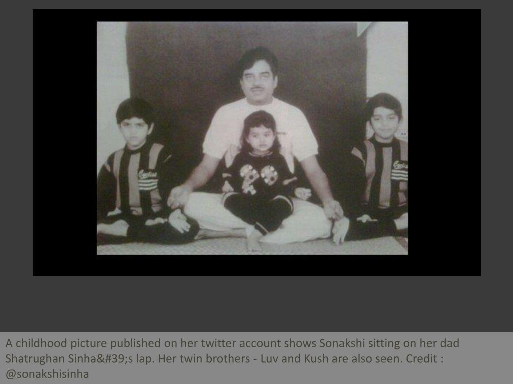A childhood picture published on her twitter account shows Sonakshi sitting on her dad Shatrughan Sinha's lap. Her twin brothers - Luv and Kush are also seen. Credit : @sonakshisinha