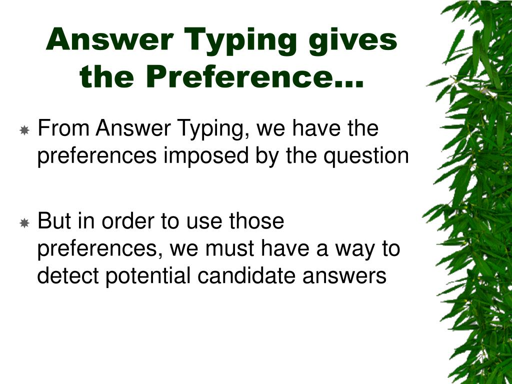 Answer Typing gives the Preference…