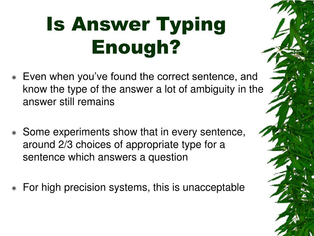 Is Answer Typing Enough?