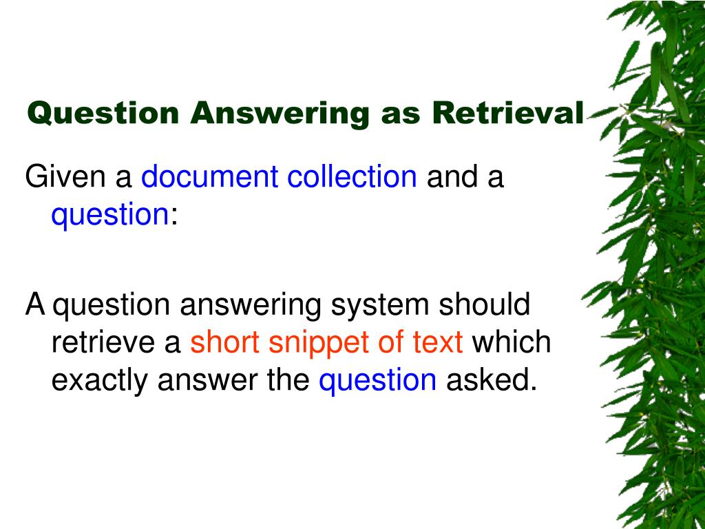 Question Answering as Retrieval