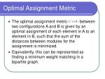 optimal assignment metric
