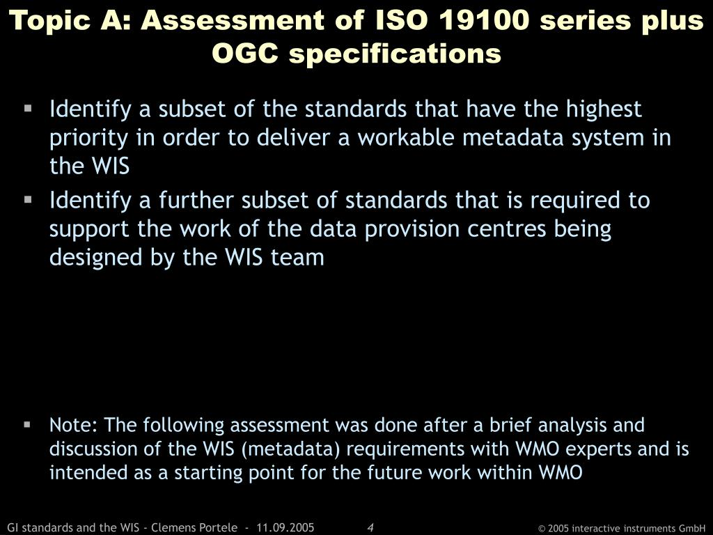 Topic A: Assessment of ISO 19100 series plus OGC specifications