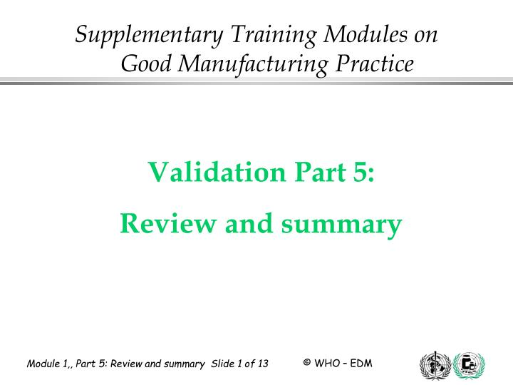 Validation part 5 review and summary
