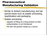 pharmaceutical manufacturing validation