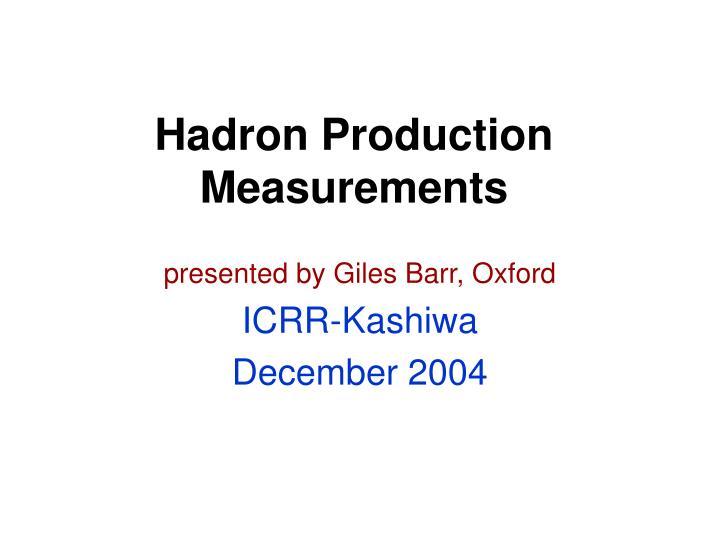 Hadron production measurements
