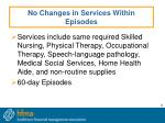 no changes in services within episodes