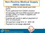 non routine medical supply nrs add ons
