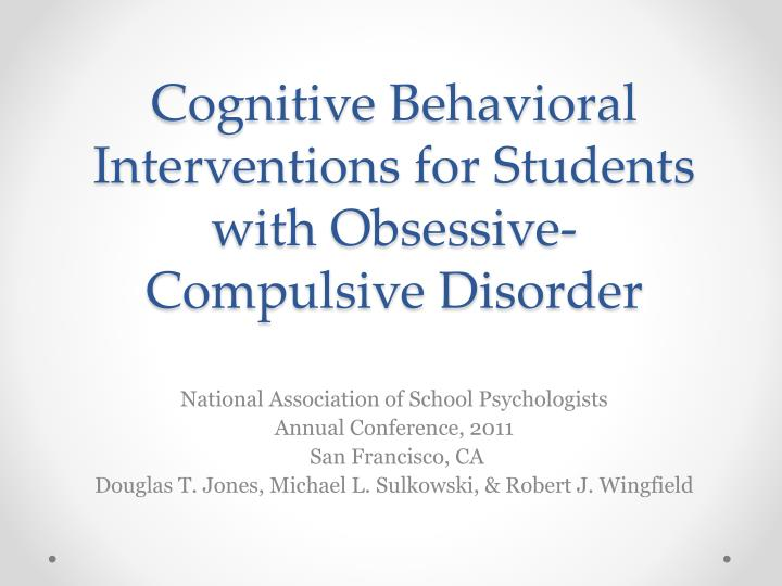cognitive behavioral intervention approach for ebd students Behavior interventions videos if elements of the classroom setting appear to contribute to the student's behavior private approach to student.