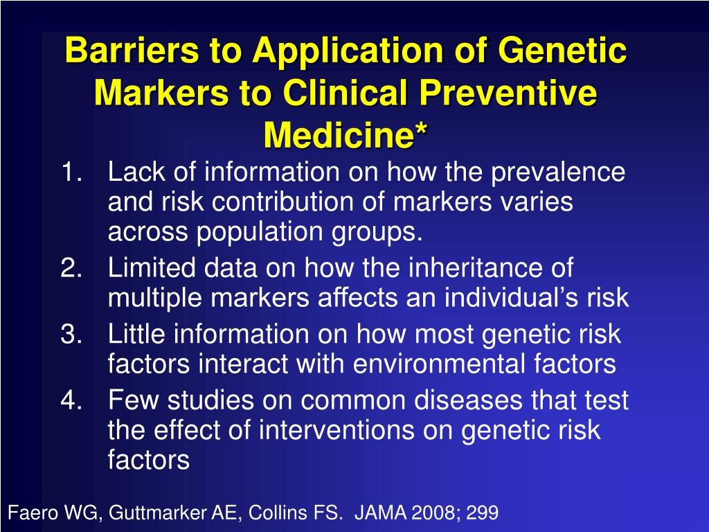 Barriers to Application of Genetic Markers to Clinical Preventive Medicine*