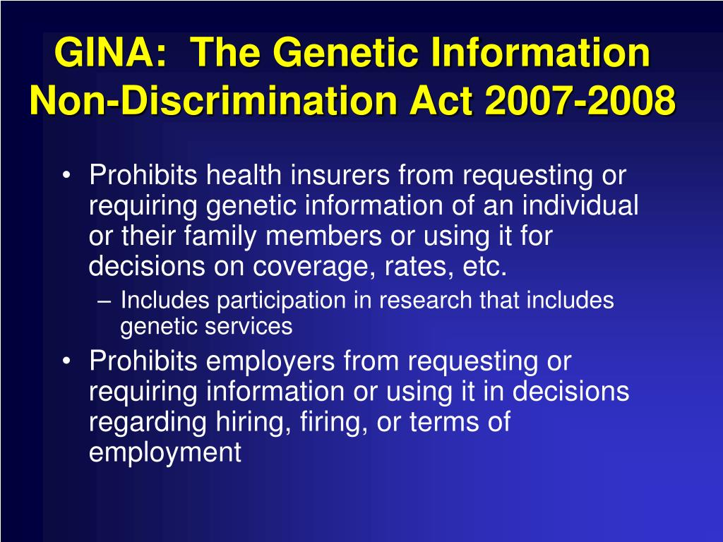 GINA:  The Genetic Information Non-Discrimination Act 2007-2008