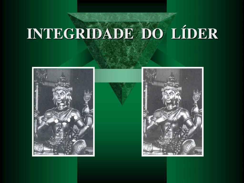 INTEGRIDADE  DO  LÍDER
