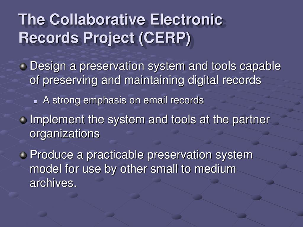 The Collaborative Electronic Records Project (CERP)