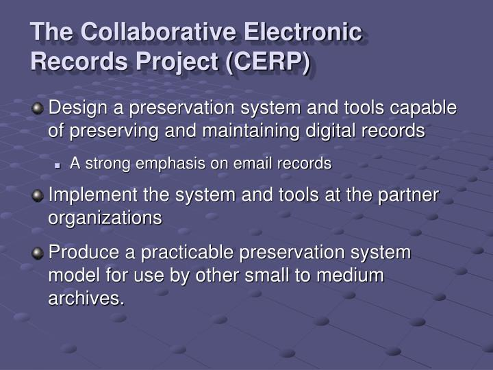 The collaborative electronic records project cerp