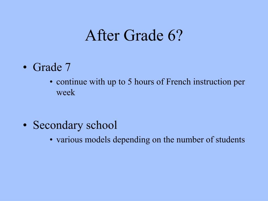 After Grade 6?