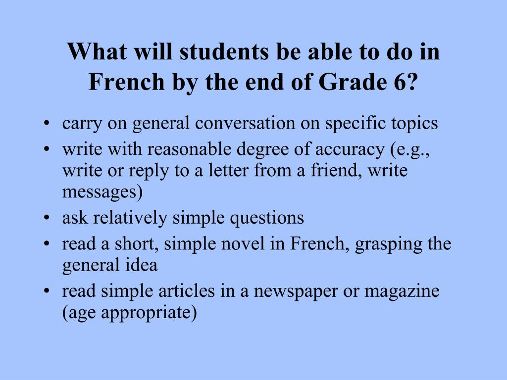 What will students be able to do in French by the end of Grade 6?