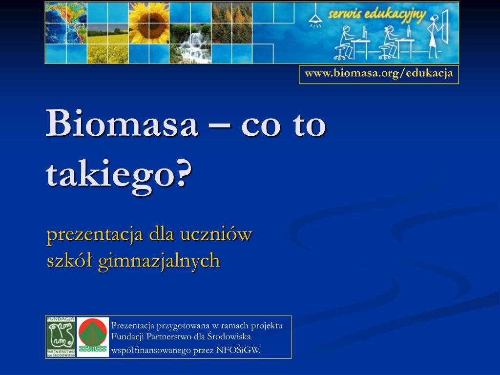 biomasa co to takiego