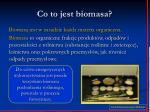co to jest biomasa