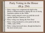 party voting in the house h p 254