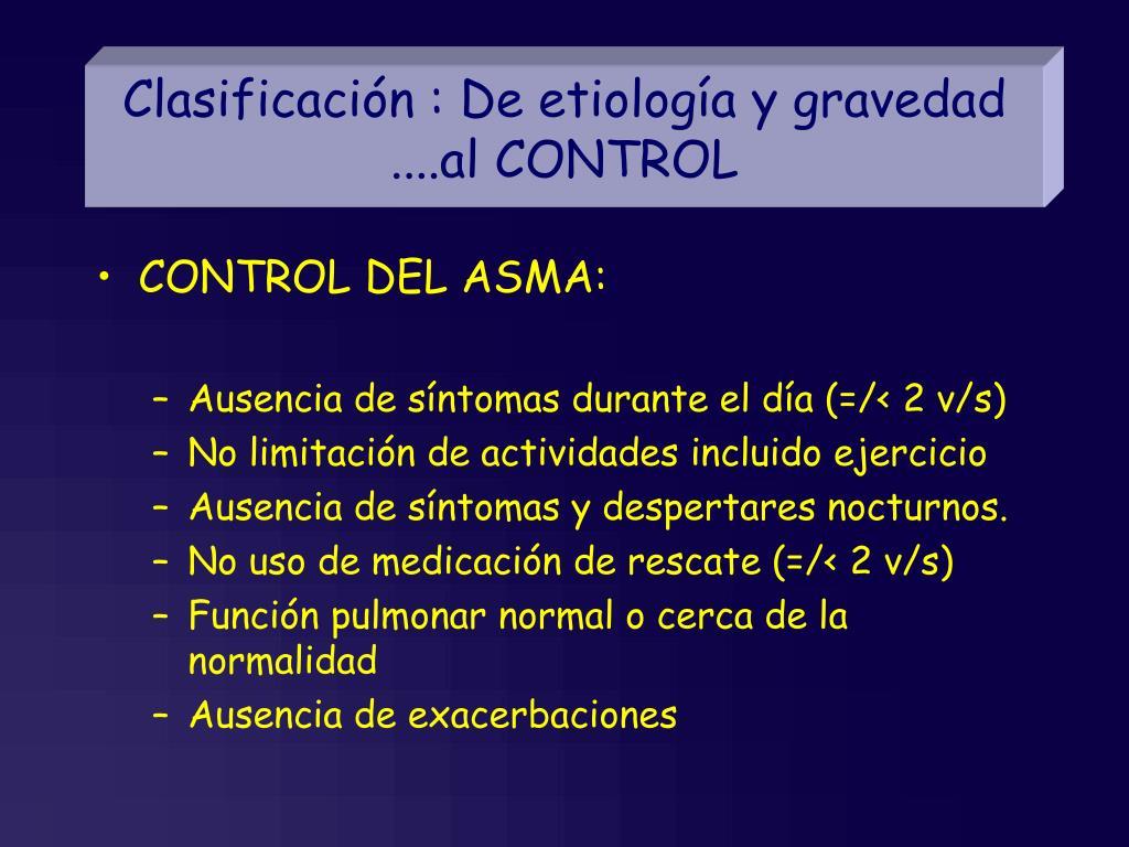 Clasificación : De etiología y gravedad ....al CONTROL