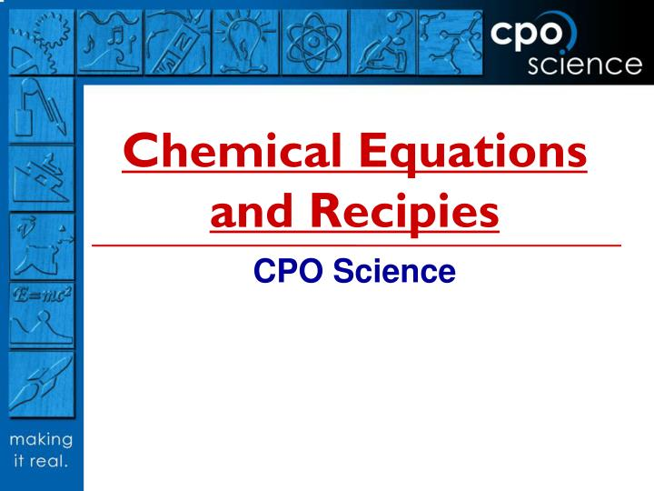 Chemical equations and recipies