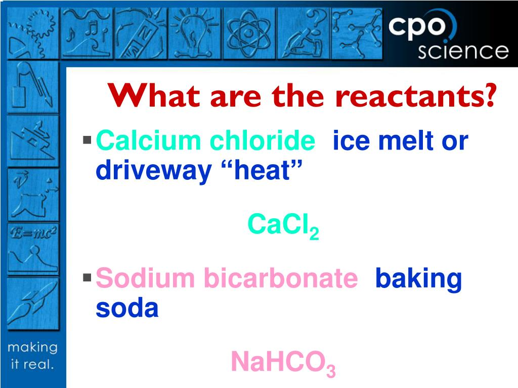 What are the reactants?