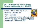 2a the gospel of god is moving forward u niversally acts 28 30b