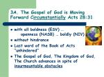 3a the gospel of god is moving forward c ircumstantially acts 28 31