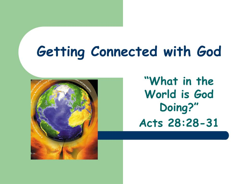 getting connected with god
