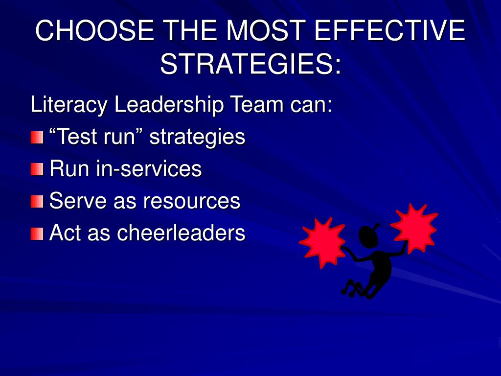 CHOOSE THE MOST EFFECTIVE STRATEGIES:
