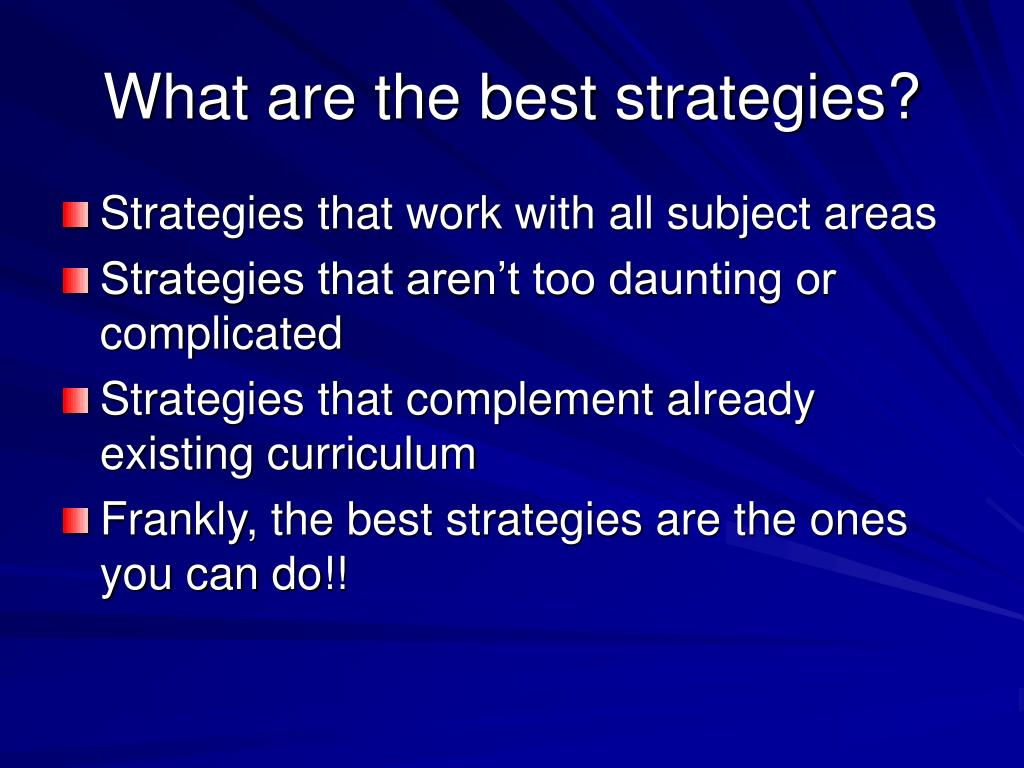 What are the best strategies?