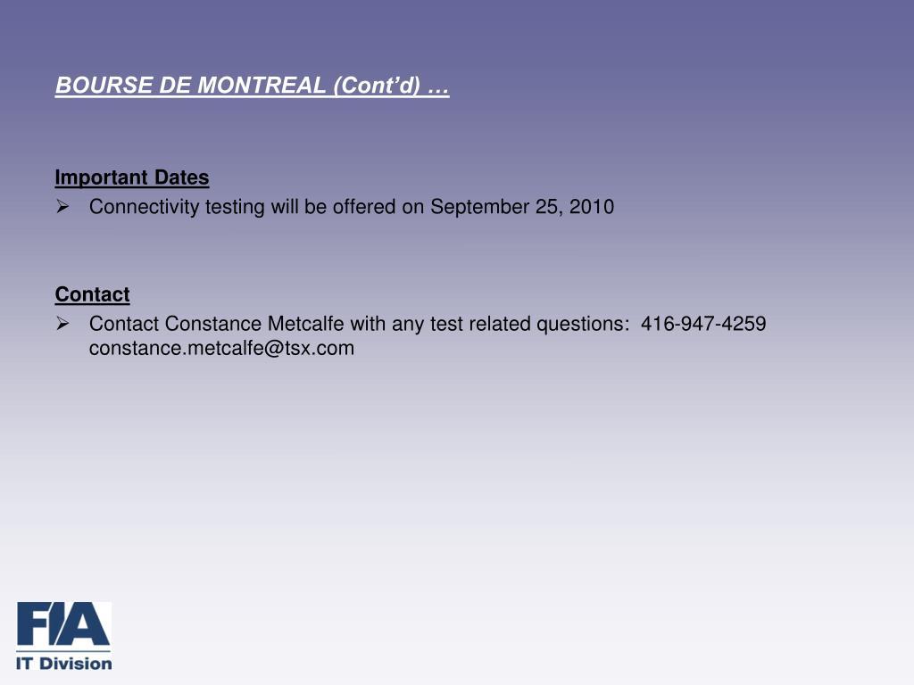 BOURSE DE MONTREAL (Cont'd) …