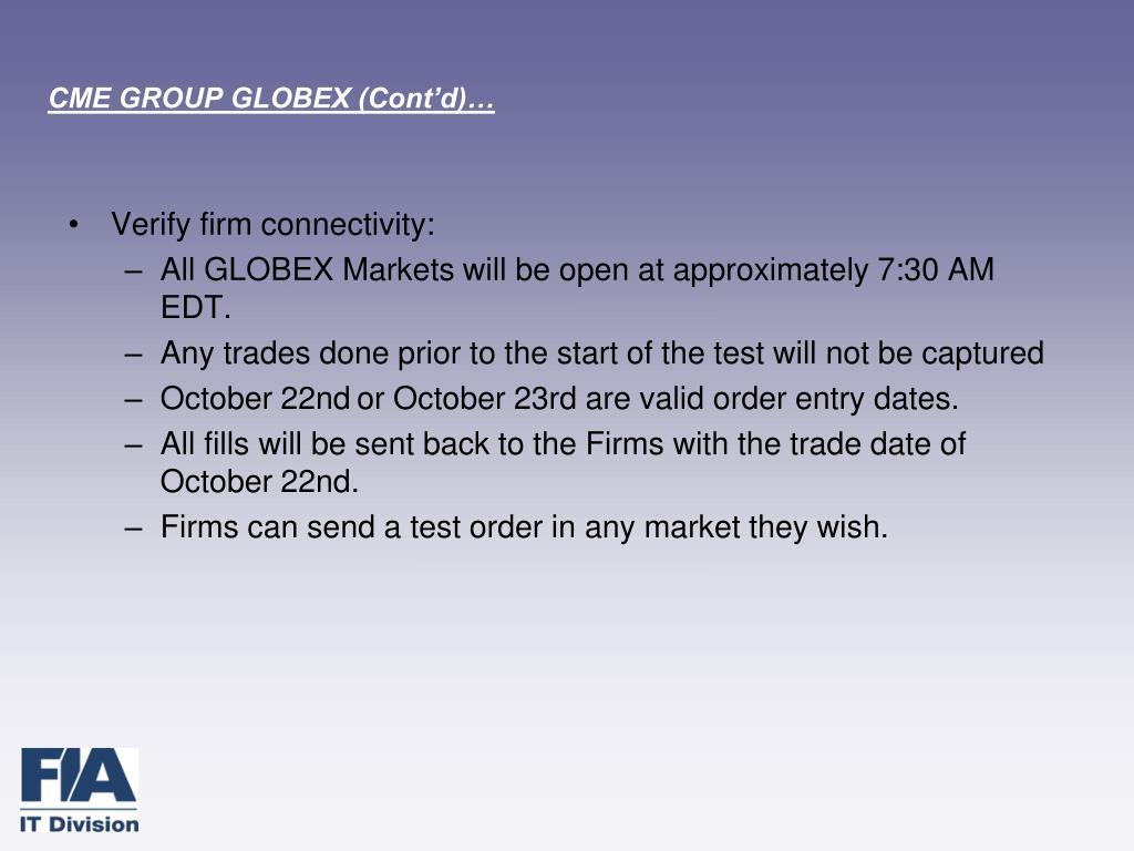CME GROUP GLOBEX (Cont'd)…