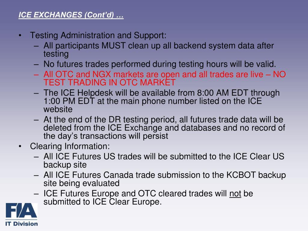 ICE EXCHANGES (Cont'd) …