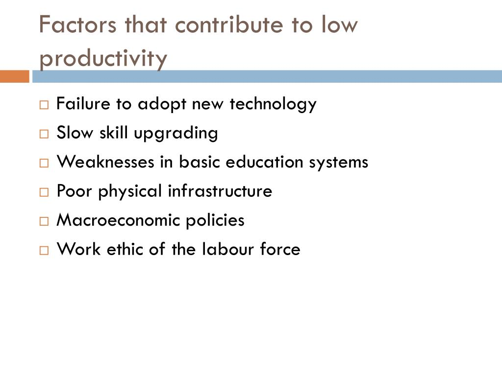 Factors that contribute to low productivity