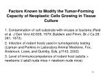 factors known to modify the tumor forming capacity of neoplastic cells growing in tissue culture