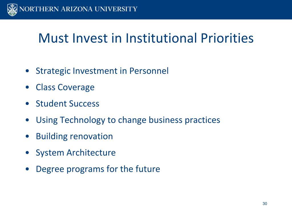 Must Invest in Institutional Priorities