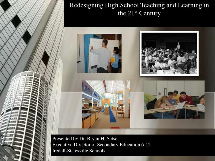 redesigning high school teaching and learning in the 21 st century n.