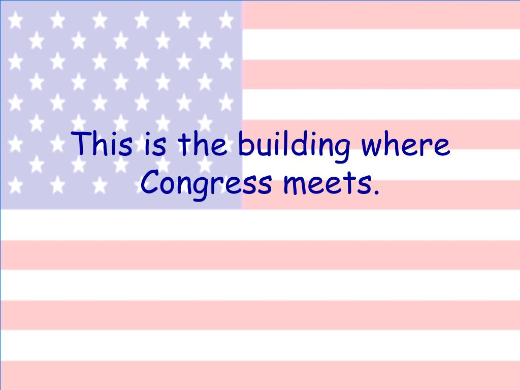 This is the building where Congress meets.